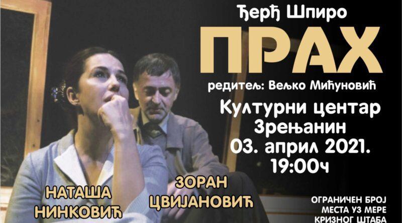 """KULTURNI CENTAR: Pozorišna predstava """"Prah"""""""